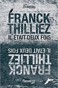 Il était deux fois, Frank Thilliez