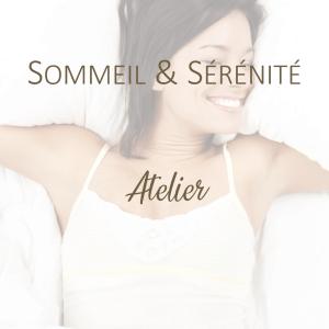 """Atelier """"Sommeil et Sérénité"""""""