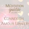 Méditation sur l'amour universel - Céline Béen Relaxologue Sophrologue