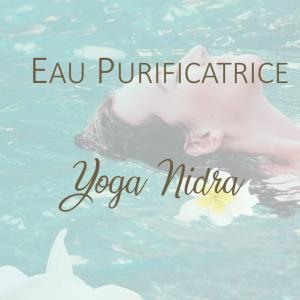 "Yoga Nidra ""Eau Purificatrice"""