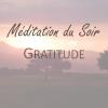 Méditation du Soir - Gratitude