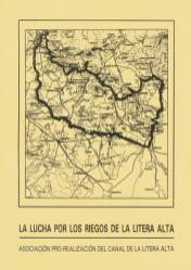 'La lucha por los riegos de la Litera Alta' ; Tamarite de Litera : Asociación pro-realización del Canal de la Litera Alta, 1989 [cubierta]