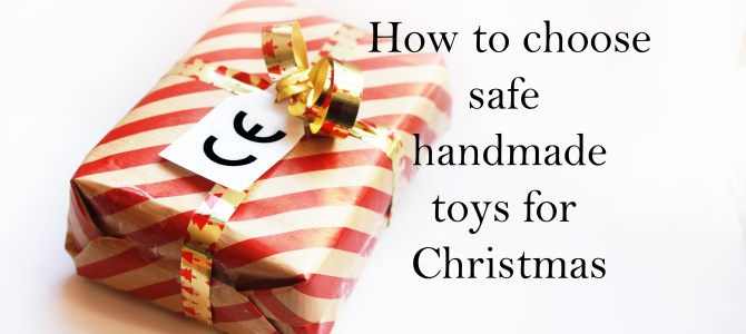 Buying safe handmade toys for Christmas
