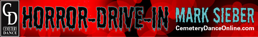 banner reading Horror Drive-In by Mark Sieber