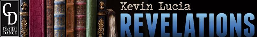 Banner for Revelations, the column written by Kevin Lucia for Cemetery Dance