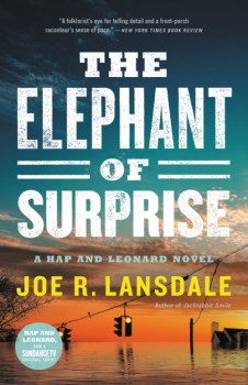 The Elephant of Surprise, a Hap and Leonard novel by Joe Lansdale