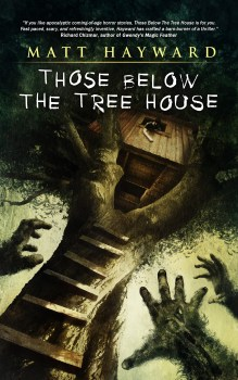 cover of Those Below the Treehouse by Matt Hayward