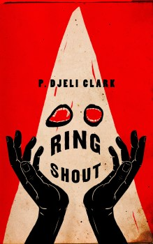 cover for Ring Shout by P. Djeli Clark