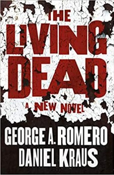 cover of The Living Dead by George A. Romero and Daniel Kraus