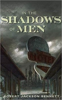 cover of In the Shadows of Men by Robert Jackson Bennett showing an old hotel