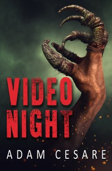 cover of Video Night by Adam Cesare showing a hand with demonic talons