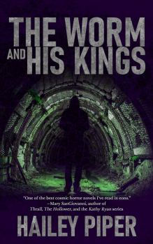 cover of The Worm and His Kings by Hailey Piper