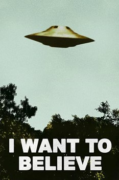 poster showing a hovering flying saucer over the words I want to believe