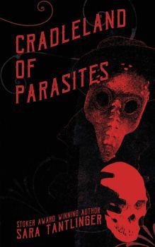 cover of Cradleland of Parasites by Sara Tantlinger