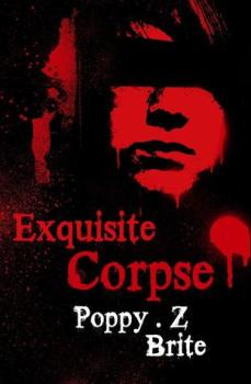 cover of Exquisite Corpse by Poppy Z. Brite