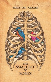 cover of The Smallest of Bones by Holly Lynn Walrath