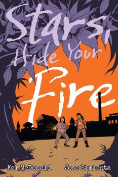 cover of Stars, Hide Your Fire by Kel McDonald and Jose Pimienta