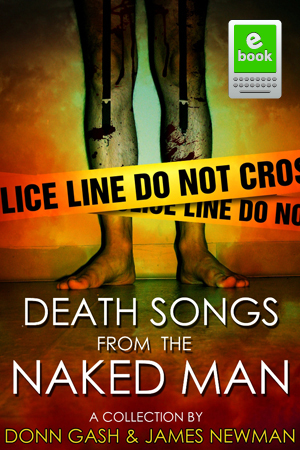 Death Songs From the Naked Man