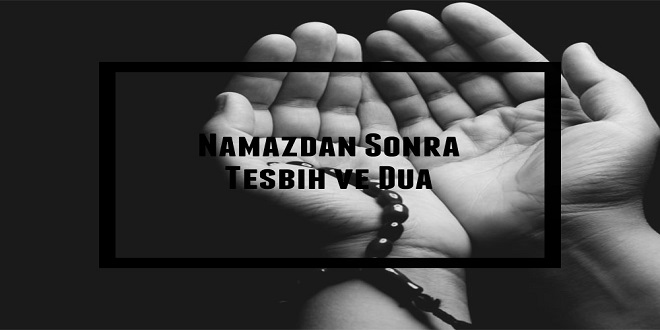 Namazdan sonra dua ve tesbih