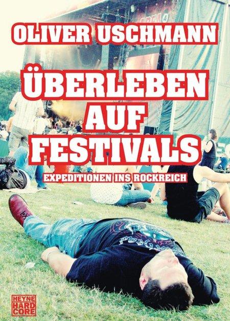 Oliver Uschmann – Überleben auf Festivals