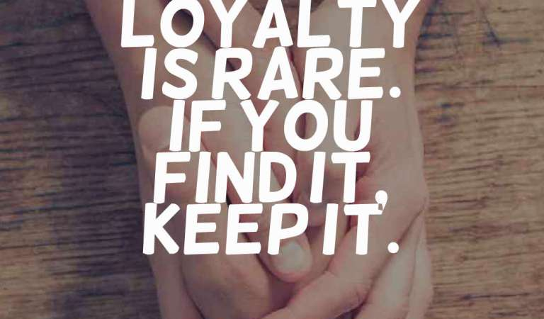 55 Inspiring Loyalty Quotes and Sayings