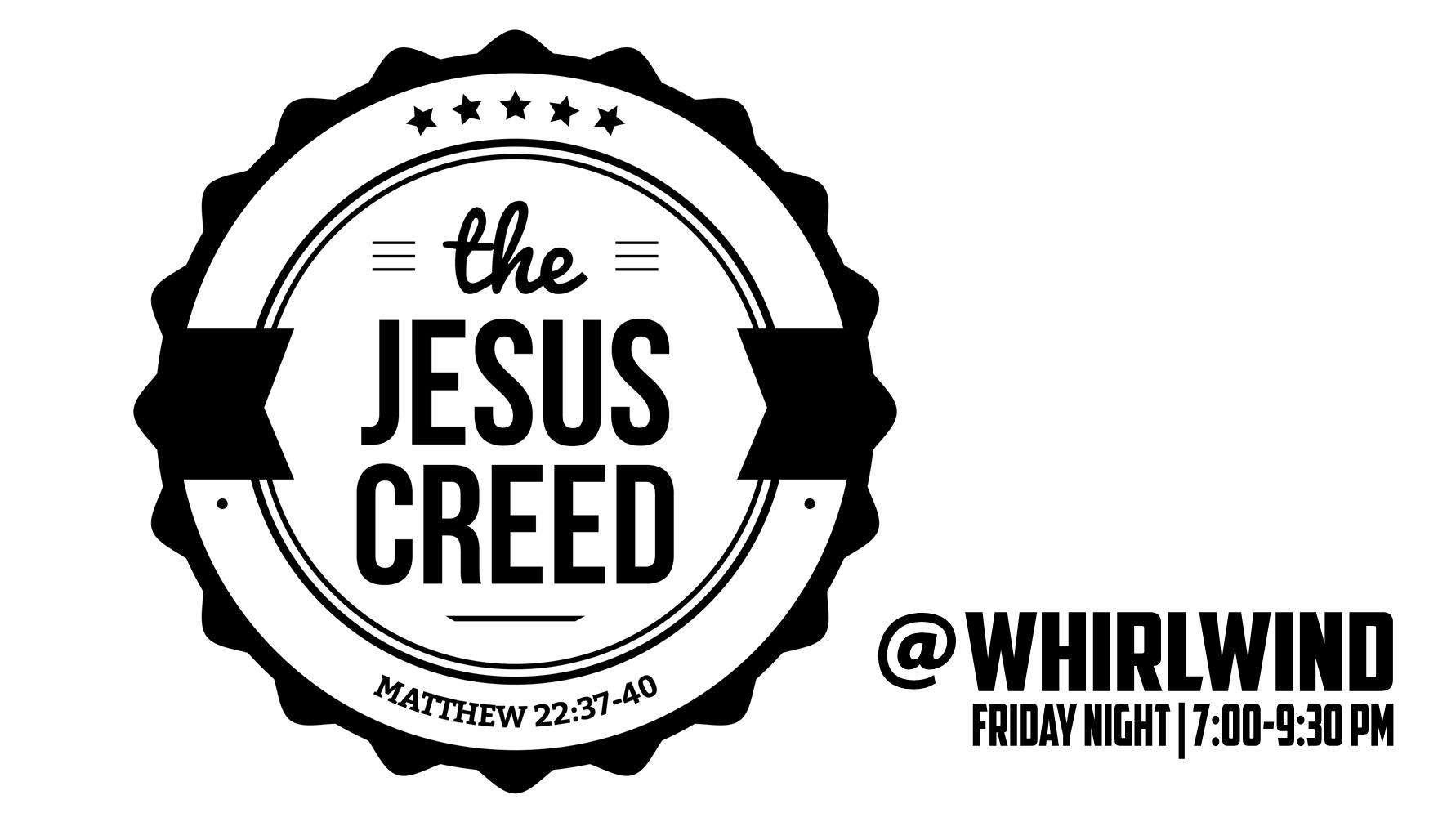 The Jesus Creed @Whirlwind