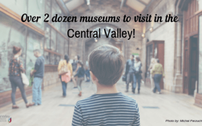 Over 2 Dozen Museums to Visit in the Central Valley!
