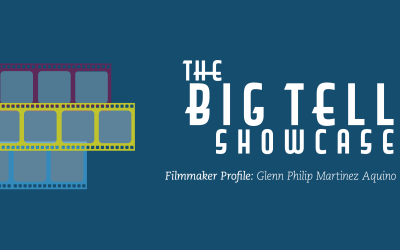 The Big Tell 2019 | Meet the Filmmaker Glenn Philip Martinez Aquino