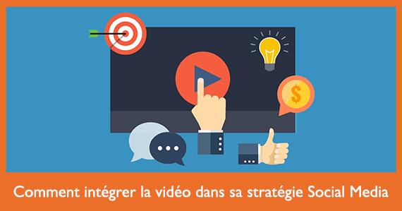 Comment intégrer la vidéo dans sa stratégie Social Media – Social Media Pro