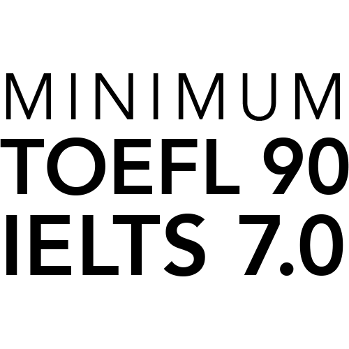 minimum test scores TOEFL 90 and IELTS 7.0
