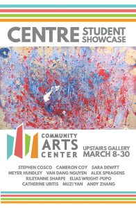 Danville Community Arts Center presents the Centre Student Showcase, Upstairs Gallery, March 8-30