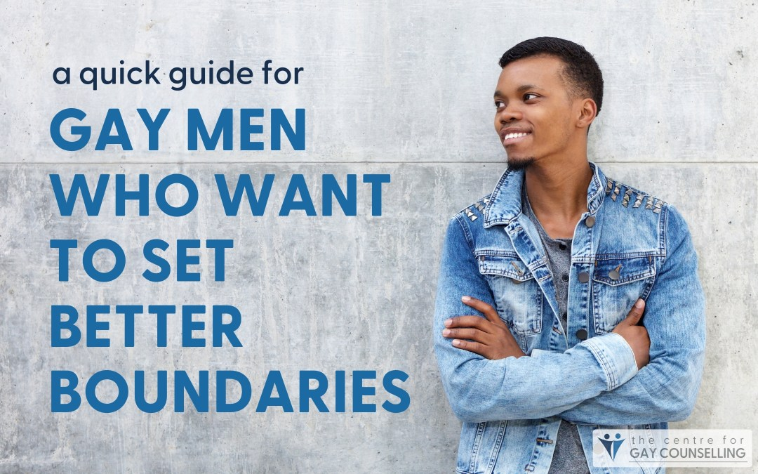 A Quick Guide for Gay Men Who Want to Set Better Boundaries