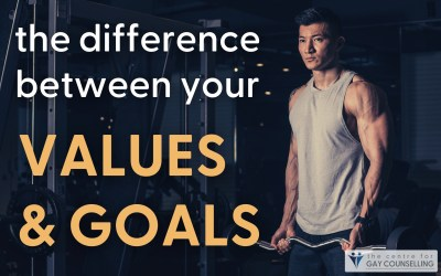 Why Knowing the Difference Between Values & Goals Can Help Gay Men Live More Meaningful Lives