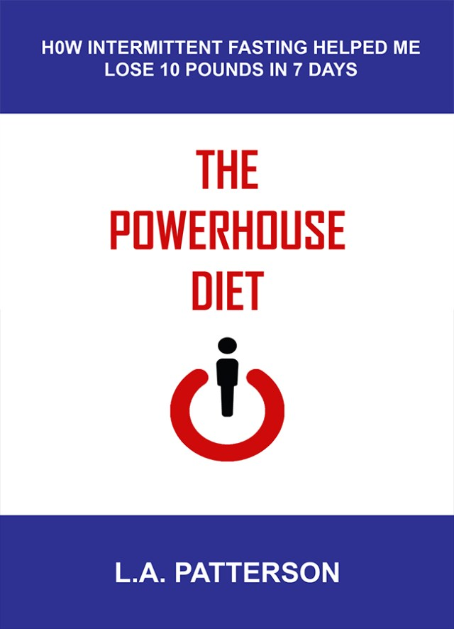 The Powerhouse Diet: How Intermittent Fasting Helped Me Lose 10 Pounds in 7 Days Image