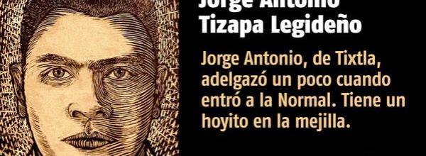 A 19 días #YoTeNombro Jorge Antonio Tizapa Legideño #Ayotz1napa #43Ayotzinapa