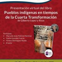 Presentación virtual del libro Pueblos Indígenas en tiempos de la 4T de Gilberto López y Rivas