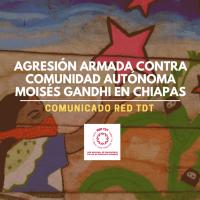 Agresión armada contra comunidad autónoma zapatista Moisés Gandhi en Chiapas