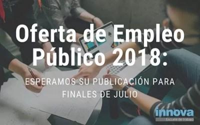 Oferta de Empleo Público 2018: esperamos su publicación para finales de julio