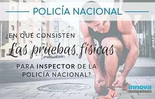 pruebas-fisicas-oposicion-inspector-policia-nacional