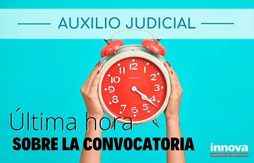 Se retrasa la convocatoria de Auxilio Judicial a diciembre