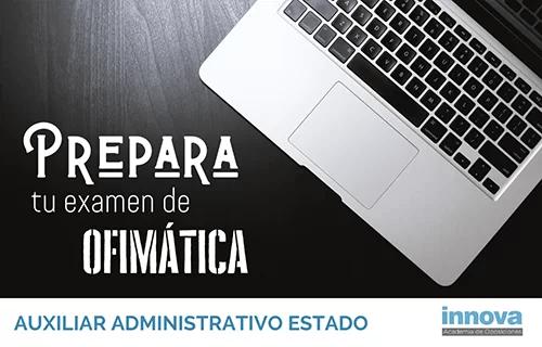 Consejos para el segundo ejercicio de Auxiliar Administrativo del Estado