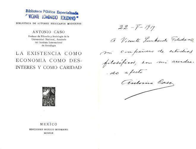 CASO, Antonio. La existencia como economía como desinterés y como caridad. México: México Modernos, 1919.