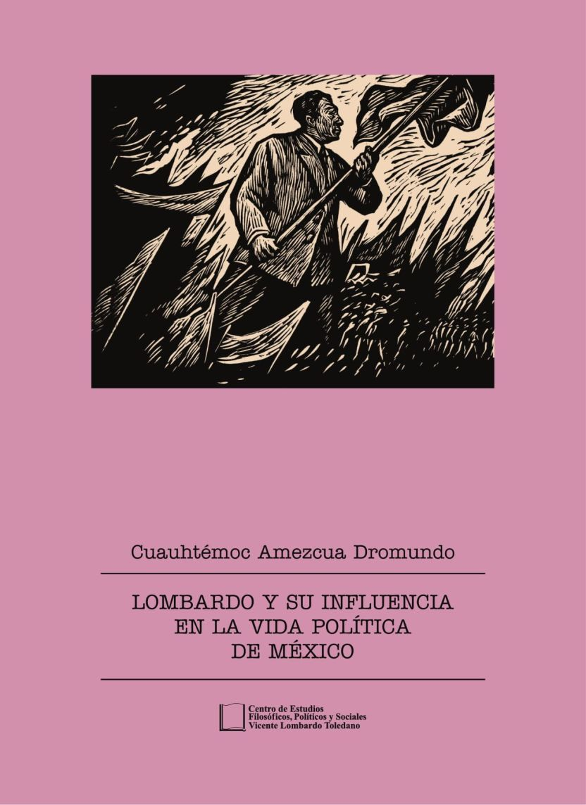 Portada del libro: Lombardo y su influencia en la vida política de México