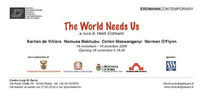 """The World Needs Us"", 19 novembre - 19 dicembre 2009"