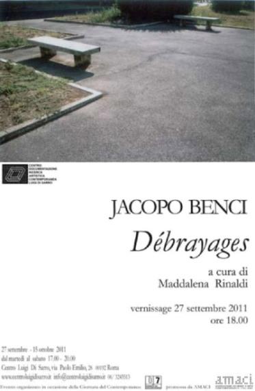 DÉBRAYAGES, Jacopo Benci, 27 settembre - 15 ottobre 2011