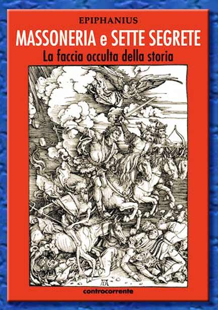 epiphanius - massoneria e sette segrete: la faccia occulta della storia