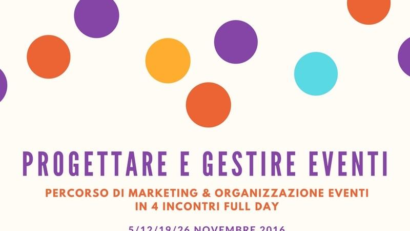 Corso di organizzazione eventi a Novembre con la nostra event planner Barbara Fantelli