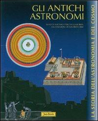 Alfonso Pérez de Laborda - Sandro Corsi, Gli antichi astronomi
