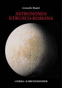 Leonardo Magini, Astronomia etrusco-romana