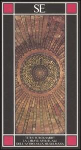 Titus Burckhardt, La chiave spirituale dell'astrologia musulmana secondo Mohyiddîn Ibn 'Arabî
